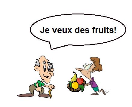je veux des fruits